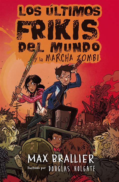 libro la marcha zombi los 250 ltimos frikis del mundo y la marcha zombi