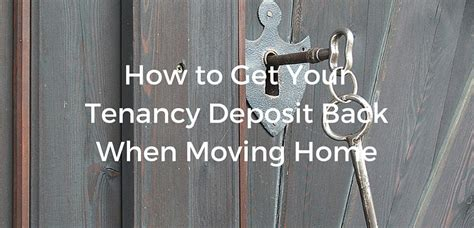how to get your tenancy deposit back when moving home
