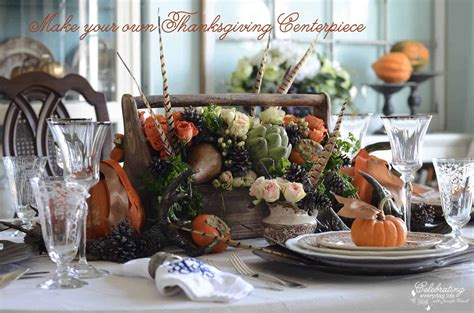 thanksgiving diy how to make your own thanksgiving centerpiece celebrating everyday
