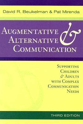 augmentative and alternative communication supporting children and adults with complex communication needs fourth edition augmentative alternative communication supporting