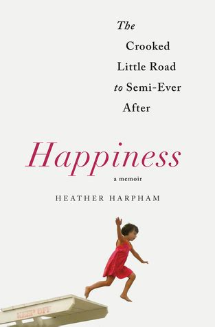 the road to after books happiness a memoir the crooked road to semi