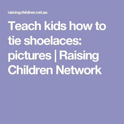 how to teach a kid to tie a shoe 1000 ideas about tie shoelaces on lacing