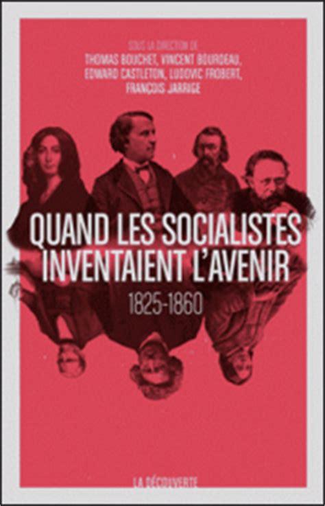 quand les socialistes inventaient l avenir 1825 1860