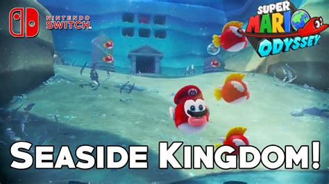 super mario odyssey seaside kingdom confirmed youtube