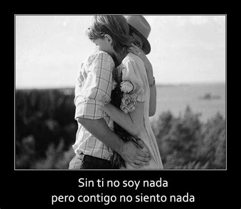 Imagenes Con Frases Sin Ti No Soy Nada | im 225 genes de amor con frases sin ti no soy nada imagenes