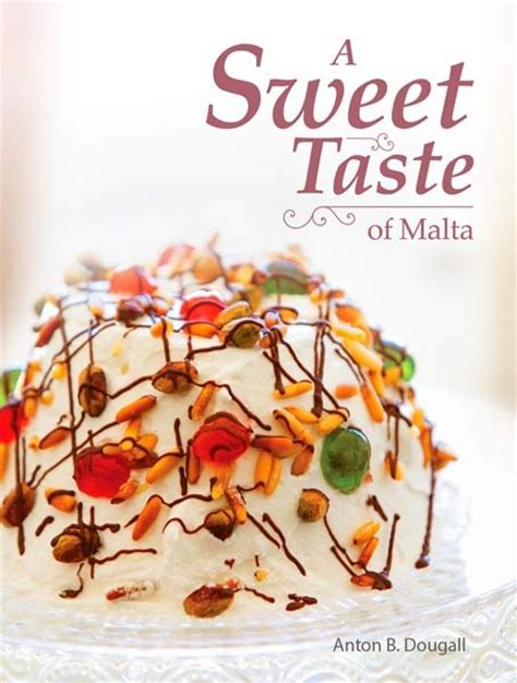 the sweet taste of morning books a sweet taste of malta cookery health