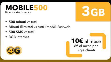 fastweb mobile 500 fastweb mobile 500 guida all offerta fastweb per il tuo