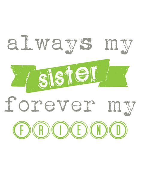 printable quotes sisters free printable quotes about sisters sisters forever