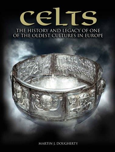 a history of europe celts and freedom books celts the history and legacy of one of the oldest
