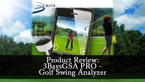 gsa pro golf swing analyzer product review 3baysgsa pro golf swing analyzer