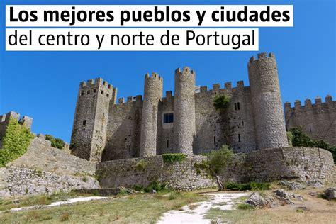 gua turstico de las ciudades de portugal lugares de los 5 pueblos m 225 s bonitos en el centro norte de portugal