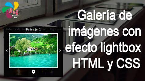imagenes en videos youtube galer 237 a de im 225 genes con efecto lightbox solo con html y