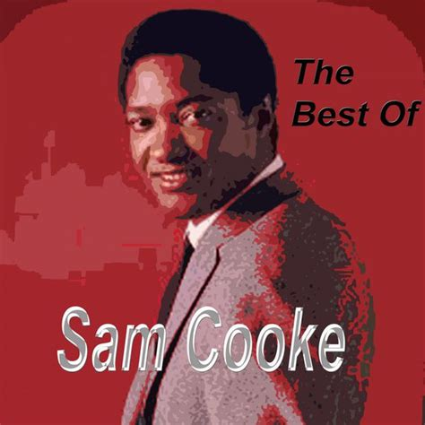 the best of sam cooke the best of sam cooke sam cooke and listen to