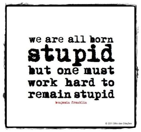 born hard meaning benjamin franklin quote about born hard working stupid