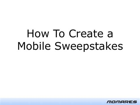 how to create mobile sweepstakes or contests - Mobile Sweepstakes