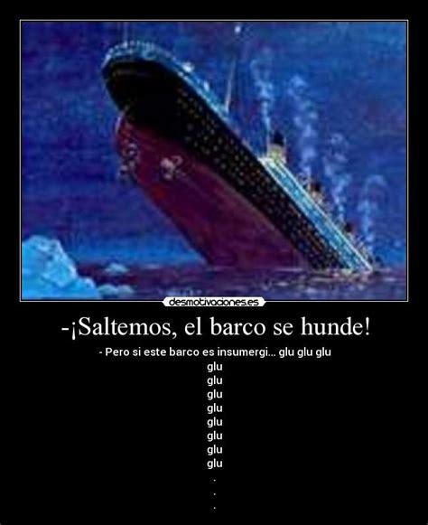 pelicula de un barco que se hunde 161 saltemos el barco se hunde desmotivaciones