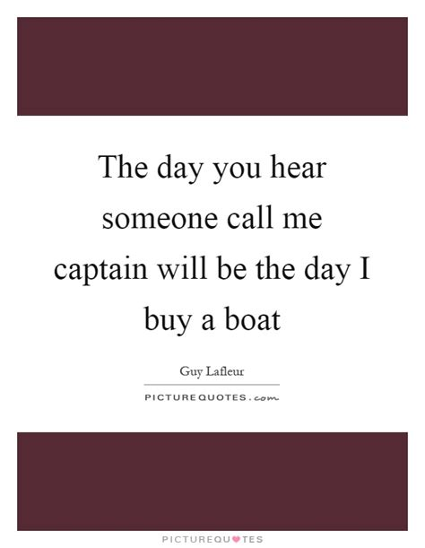 buy me a boat quotes call me quotes call me sayings call me picture quotes