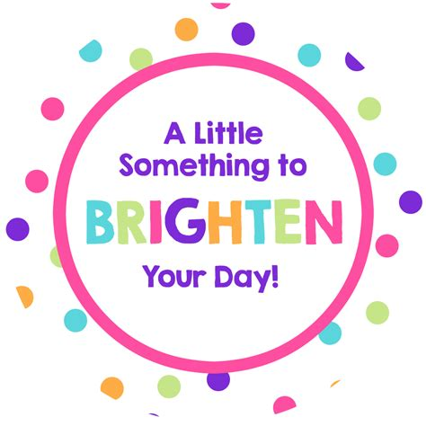 The Day Something To by Brighten Your Day Gift Idea For Friends