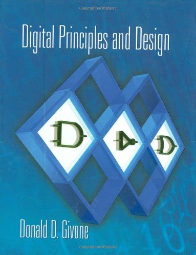 digital design basic concepts and principles books digital principles and design by donald d givone