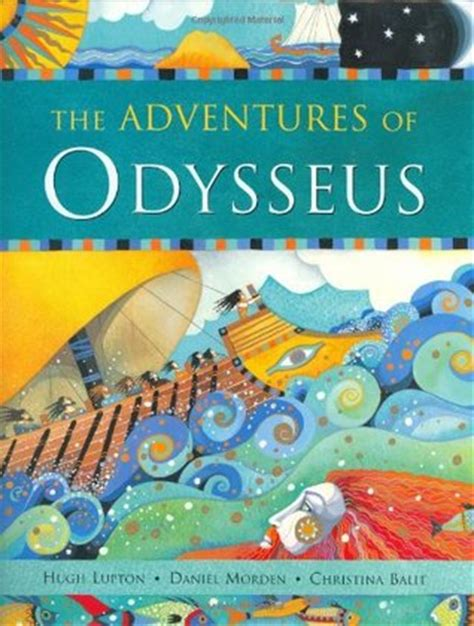 the adventures of odysseus the adventures of odysseus by hugh lupton reviews discussion bookclubs lists