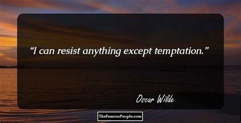 I Can Resist Anything Except Handbags by 100 Most Quotes By Oscar Wilde The Author Of The