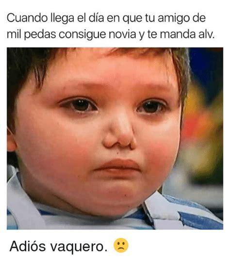 adios cunahola cama de las mil caras 25 best memes about cuando cuando memes