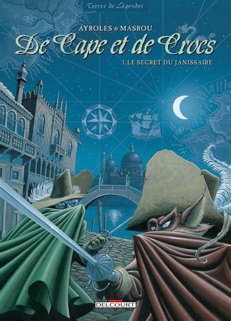 Livre De Cape Et De Crocs T01 Secret Du Janissaire Alain