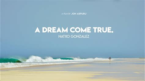 a dream come true a dream come true 183 natxo gonzalez youtube
