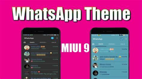 whatsapp default themes top 5 themes for miui 9 with whatsapp module whatsapp