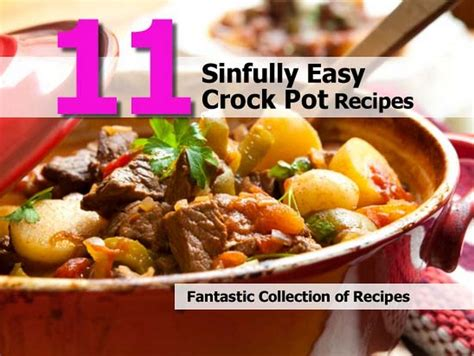 11 sinfully easy crock pot recipes