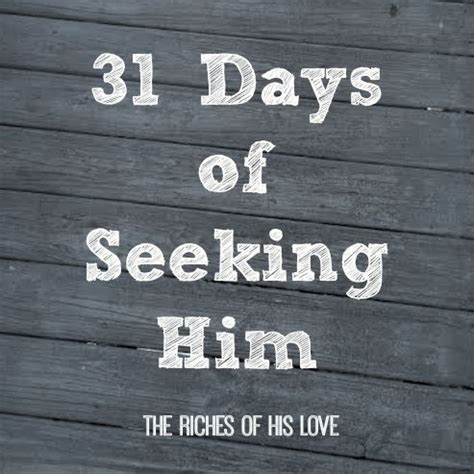 31 prayers for my seeking godã s will write 31 days 31 days of seeking him the riches of his