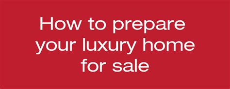 how to prepare your luxury home for sale provaltur