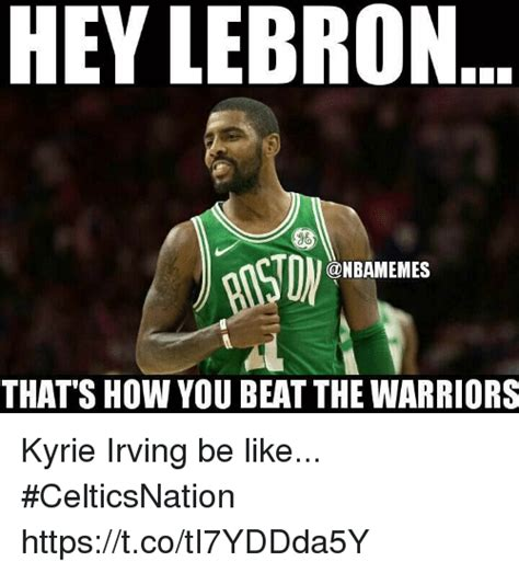 Kyrie Irving Memes - hey lebron 86 nbamemes thats how you beat the warriors