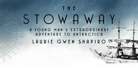 the stowaway a s extraordinary adventure to antarctica books untapped cities tours untapped cities