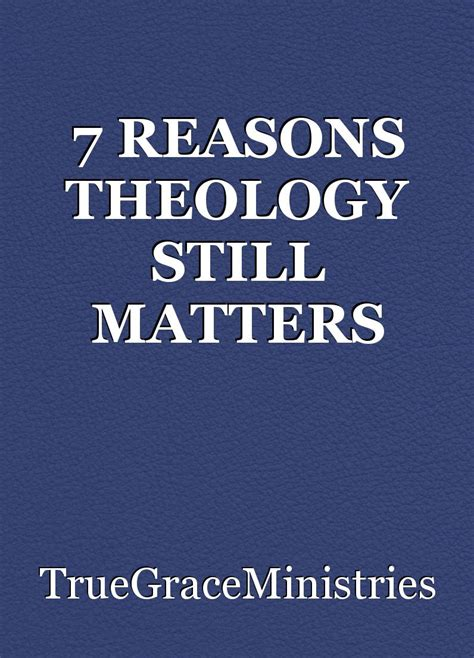 7 Reasons Why Foundation Matters by 7 Reasons Theology Still Matters Article By