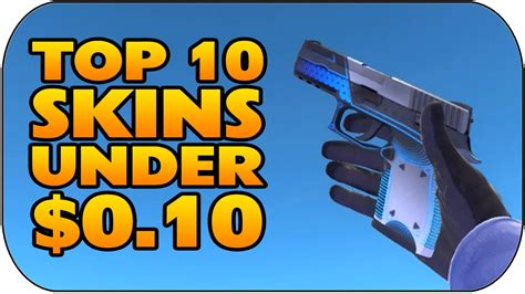 csgo top 10 skins 0 10 best cheap skins 10