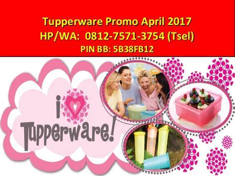 edisi promo 0812 7571 3754 tsel tupperware promo edisi april 2017