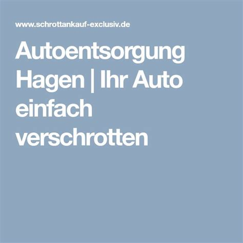 Auto Verschrotten Solingen by Autoentsorgung Hagen Ihr Auto Einfach Verschrotten