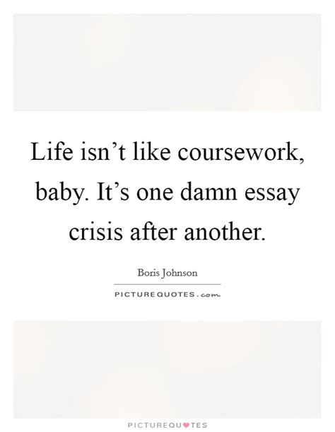Isnt It Essay by Crisis Quotes Sayings Crisis Picture Quotes
