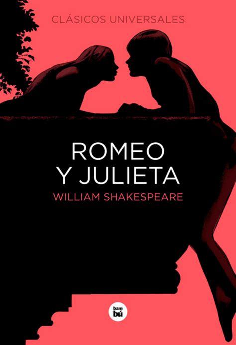 libro romeo y julieta en romeo y julieta por william shakespeare