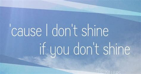 lyrics cause i about my quot cause i don t shine if you don t shine quot read my mind by