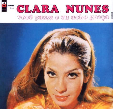 Vc Clara clara nunes capa do lp voce passa e eu acho gra 199 a gravadora emi odeon 025 clara nunes a