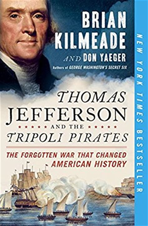 jefferson and the tripoli the forgotten war that changed american history books jefferson and the tripoli the forgotten