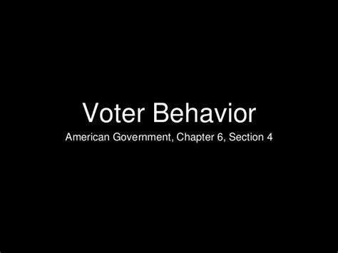 chapter 6 section 4 voter behavior quiz answers ag chapter 6 section 4