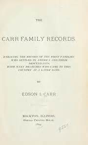 the carr family records embracing the record of the families who settled in america and their descendants with many branches who came to this country at a later date classic reprint books carr family open library