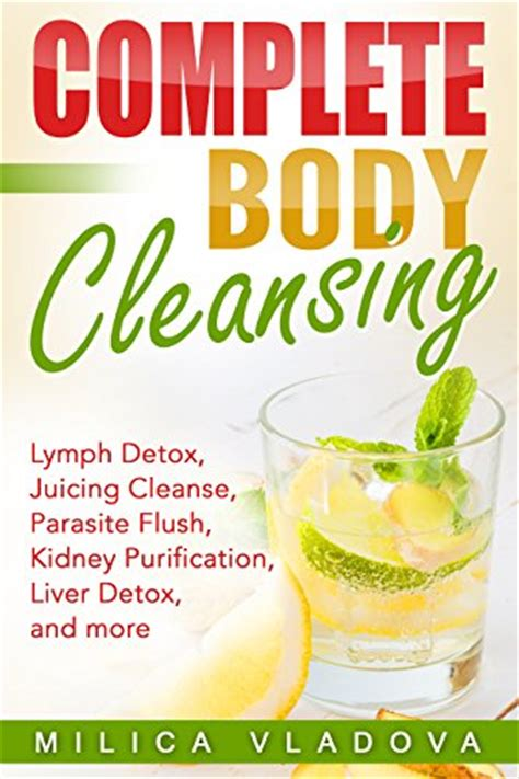 Cleanse And Detox Guidelines by Complete Cleansing Lymph Detox Juicing Cleanse