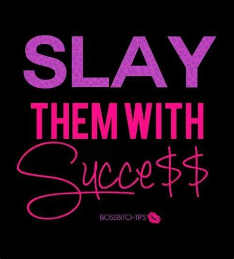 how to slay inspiration from the and of black style books successful slaying quot quotes quot