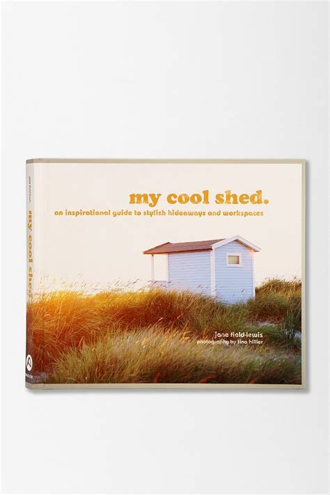 my cool shed an my cool shed by jane field lewis hillier urban outfitters