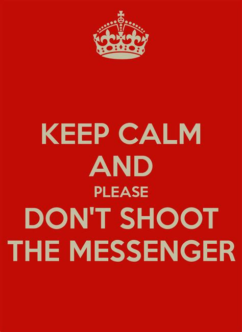 don t shoot the keep calm and don t shoot the messenger poster glou keep calm o matic