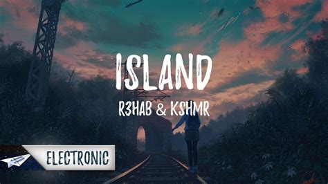 Or R3hab Lyrics R3hab Kshmr Islands Lyrics Lyric